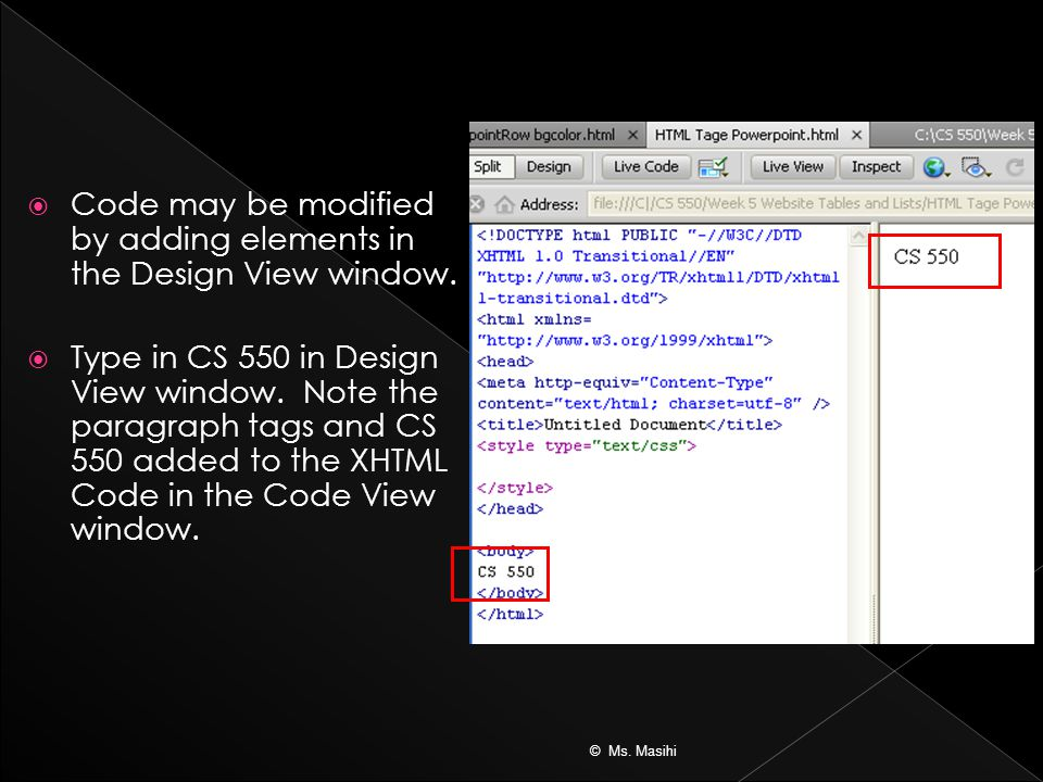  Code may be modified by adding elements in the Design View window.