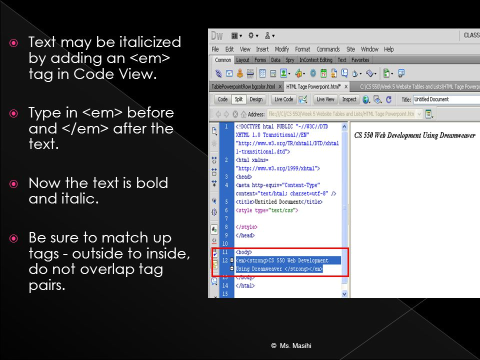  Text may be italicized by adding an tag in Code View.