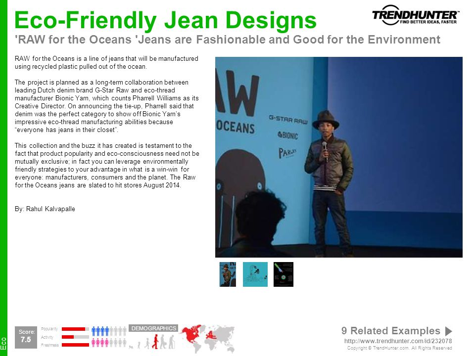 Eco Eco-Friendly Jean Designs RAW for the Oceans Jeans are Fashionable and Good for the Environment RAW for the Oceans is a line of jeans that will be manufactured using recycled plastic pulled out of the ocean.