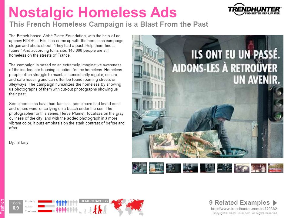 Fashion Nostalgic Homeless Ads This French Homeless Campaign is a Blast From the Past The French-based Abbé Pierre Foundation, with the help of ad agency BDDP et Fils, has come up with the homeless campaign slogan and photo shoot, They had a past.