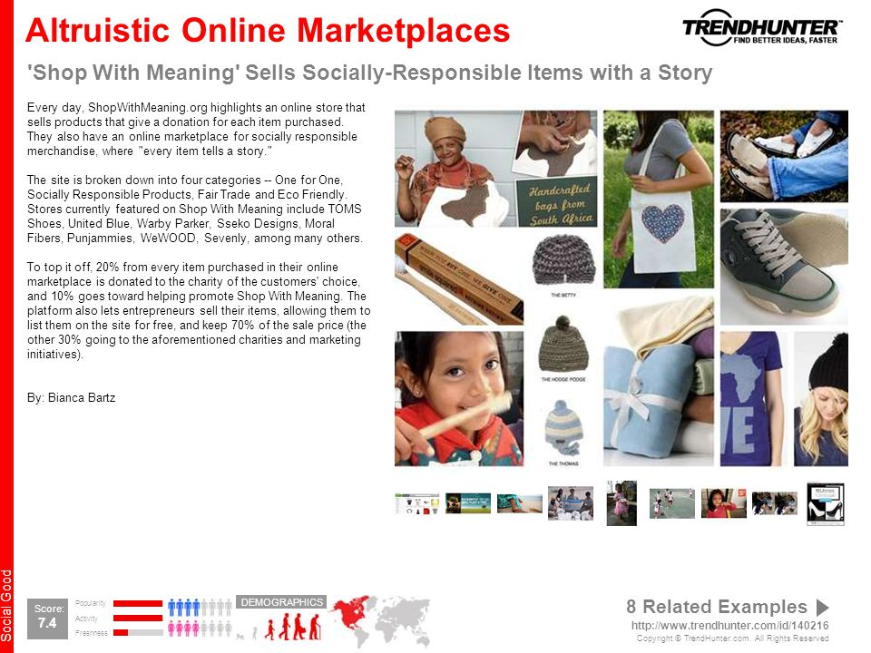 Social Good Altruistic Online Marketplaces Shop With Meaning Sells Socially-Responsible Items with a Story Every day, ShopWithMeaning.org highlights an online store that sells products that give a donation for each item purchased.