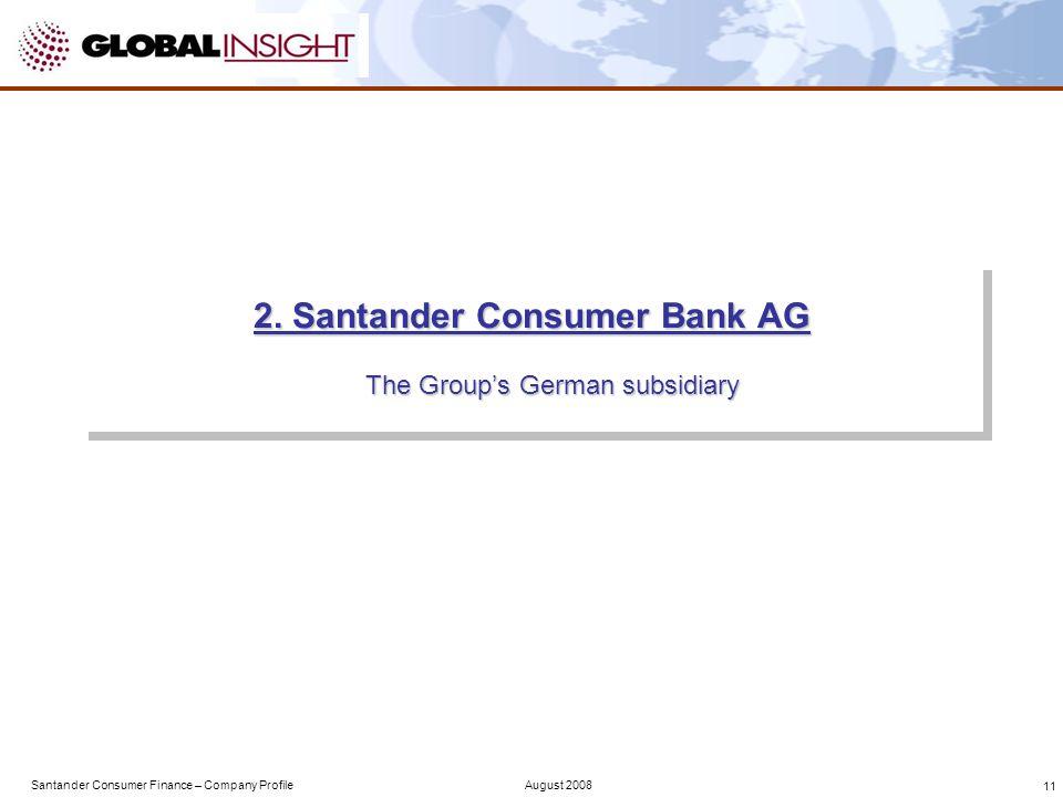 Santander Consumer Finance – Company ProfileAugust 2008 11 2.
