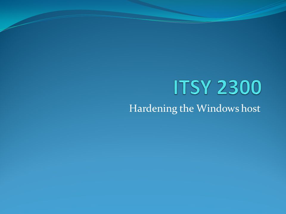 Hardening the Windows host
