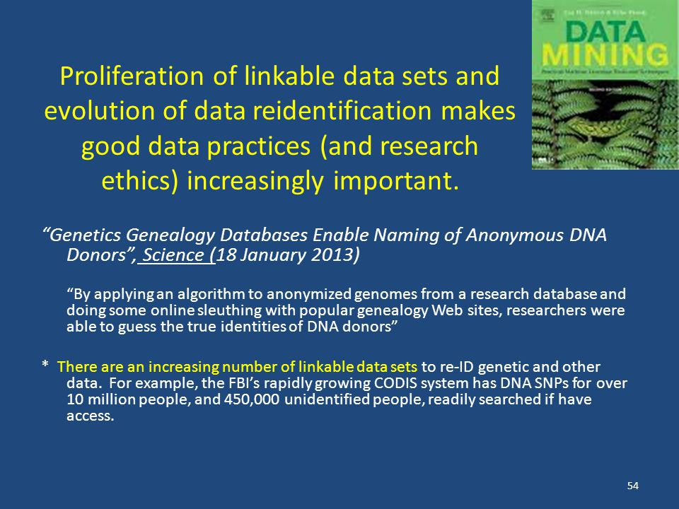 Proliferation of linkable data sets and evolution of data reidentification makes good data practices (and research ethics) increasingly important.