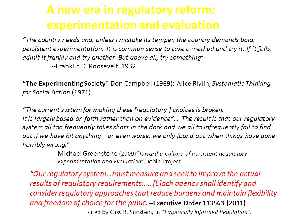 Our regulatory system…must measure and seek to improve the actual results of regulatory requirements…..