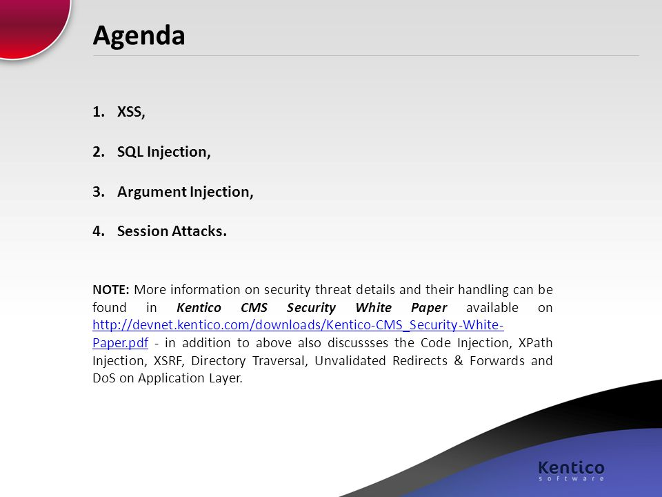 Agenda 1.XSS, 2.SQL Injection, 3.Argument Injection, 4.Session Attacks.