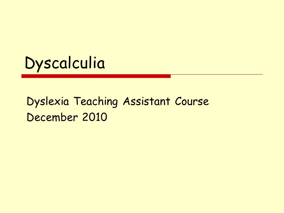 Dyscalculia Dyslexia Teaching Assistant Course December 2010