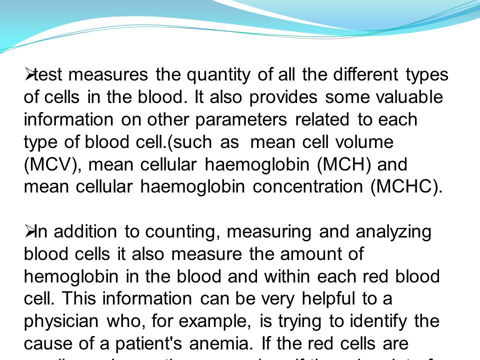  test measures the quantity of all the different types of cells in the blood.