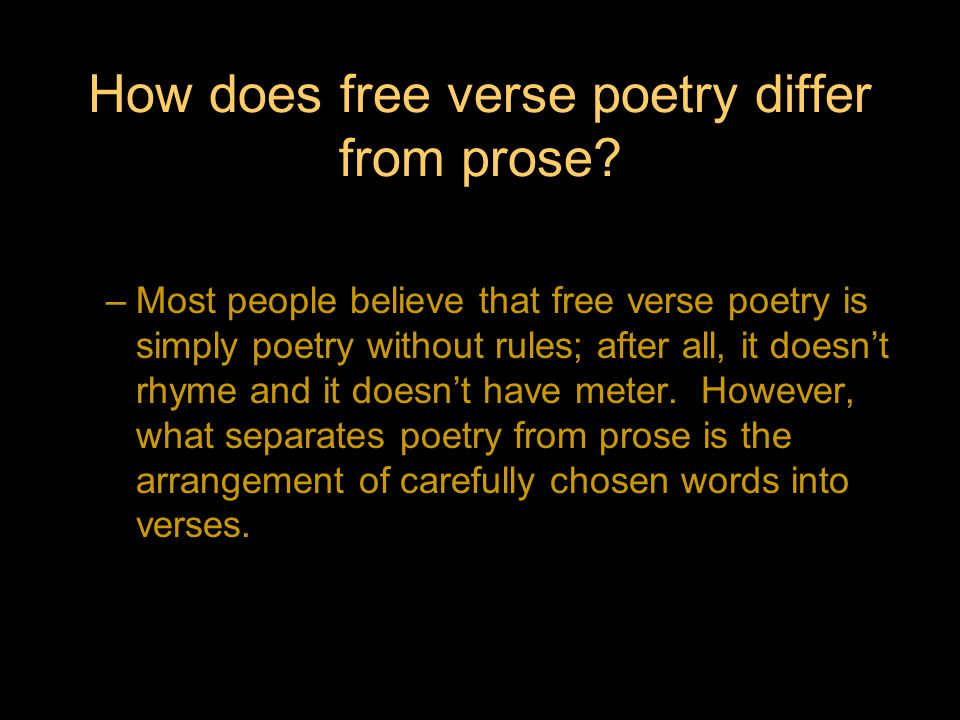 How does free verse poetry differ from prose.