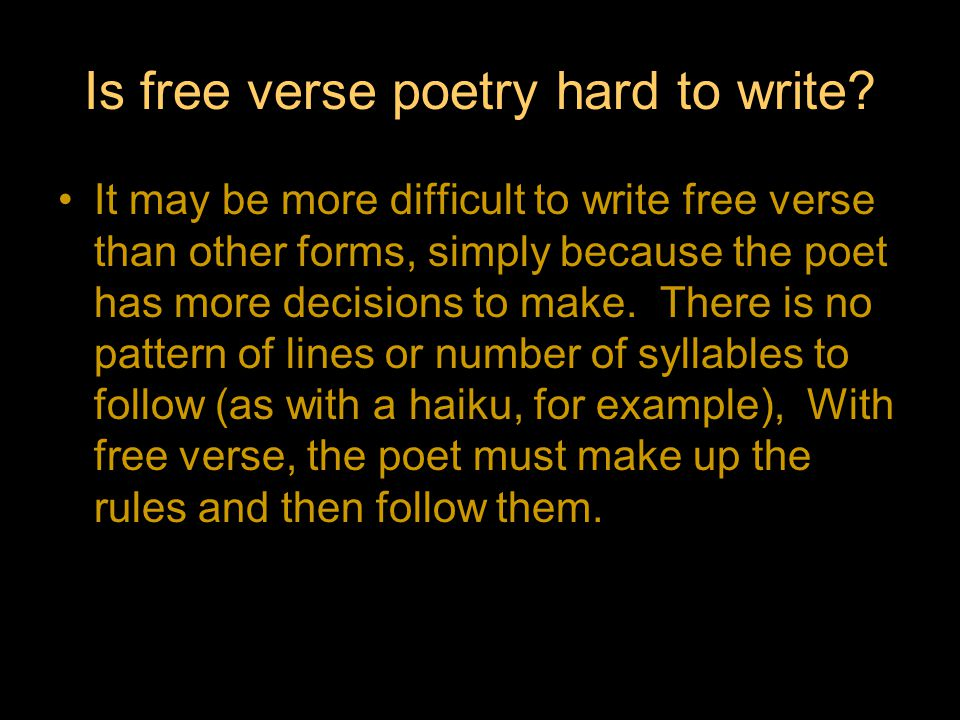 Is free verse poetry hard to write.