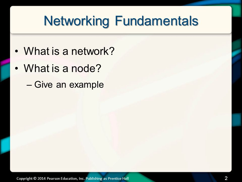 Networking Fundamentals What is a network. What is a node.