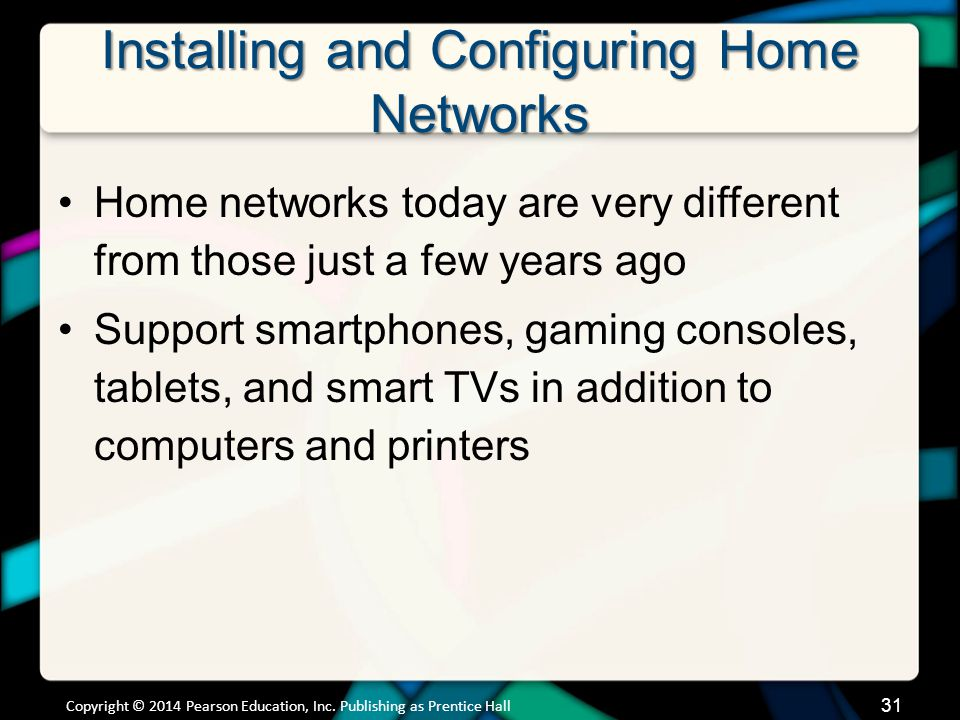 Installing and Configuring Home Networks Copyright © 2014 Pearson Education, Inc.