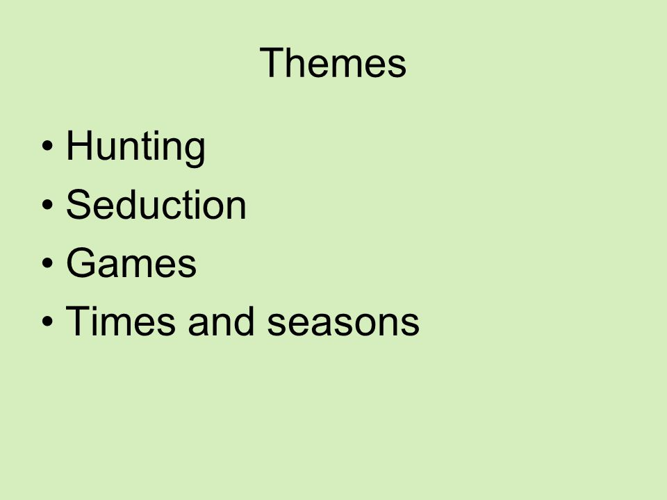 Themes Hunting Seduction Games Times and seasons
