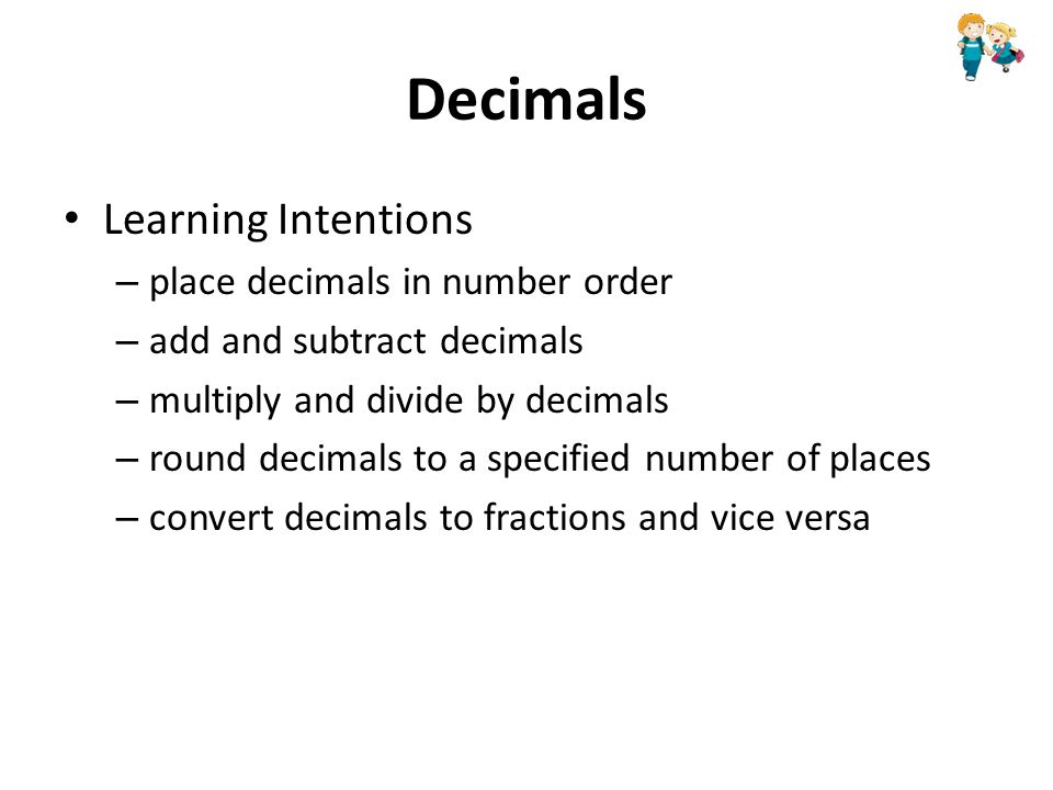 "Presentation ""Decimals http://www.mathsisfun.com/fraction s.html."""