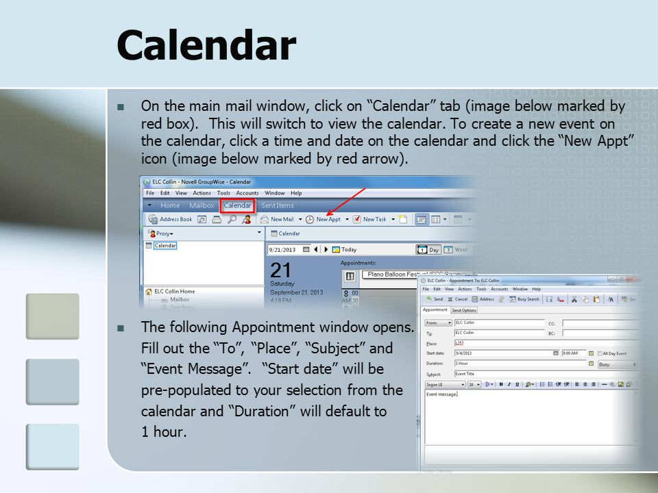 Calendar On the main mail window, click on Calendar tab (image below marked by red box).