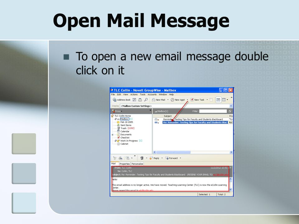 Open Mail Message To open a new  message double click on it