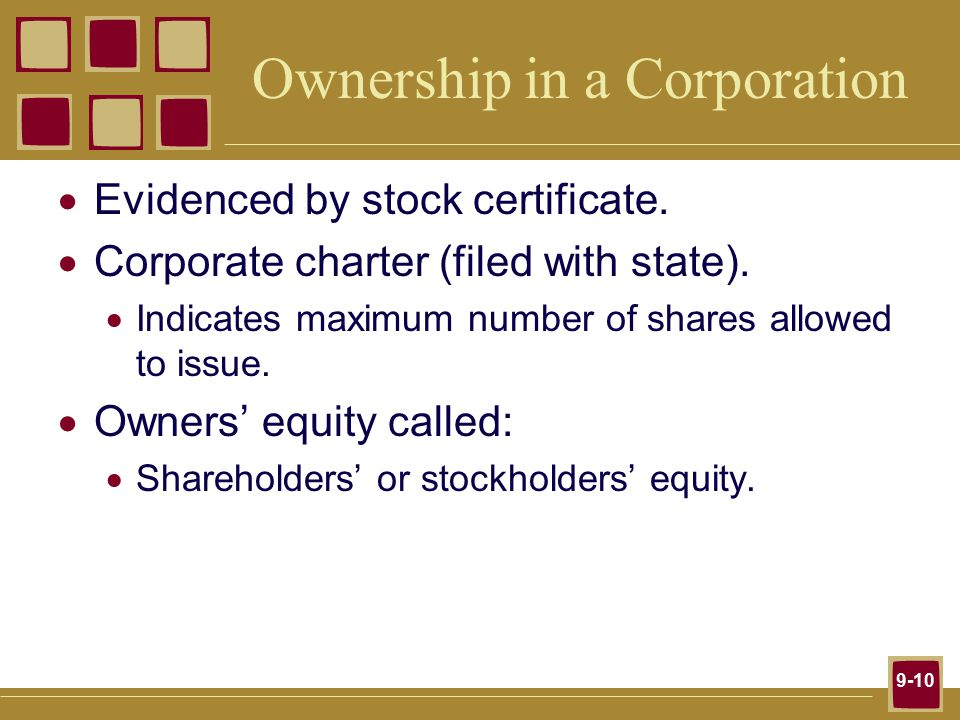 9-10 Ownership in a Corporation  Evidenced by stock certificate.