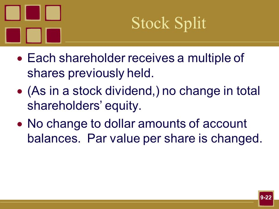 9-22 Stock Split  Each shareholder receives a multiple of shares previously held.
