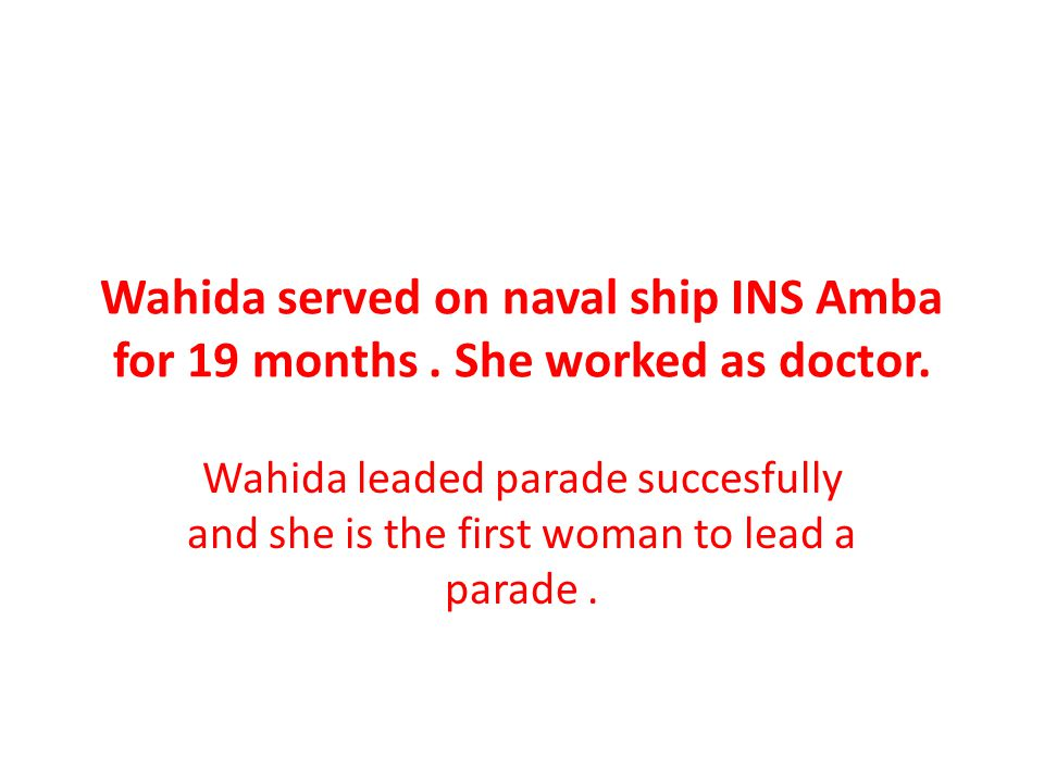 Wahida served on naval ship INS Amba for 19 months.