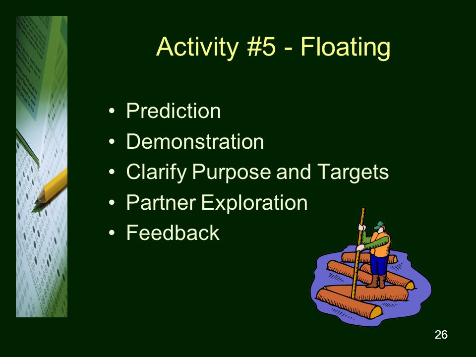 26 Activity #5 - Floating Prediction Demonstration Clarify Purpose and Targets Partner Exploration Feedback
