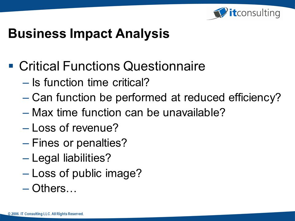 Business impact analysis also business process questionnaire 12 2006 it consulting llc all rights reserved business impact analysis critical functions questionnaire flashek Choice Image