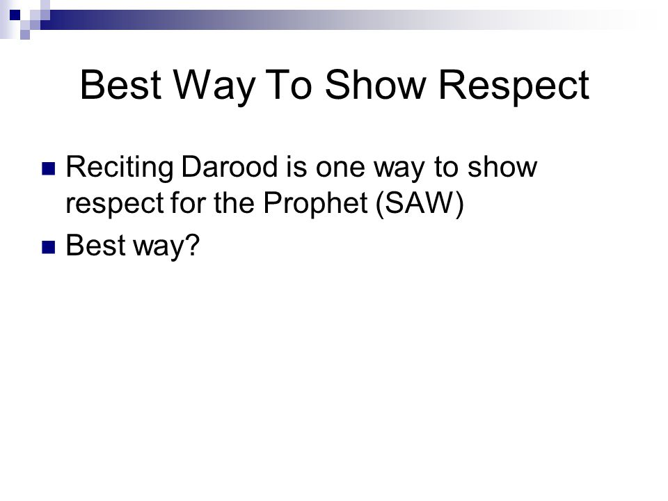 Best Way To Show Respect Reciting Darood is one way to show respect for the Prophet (SAW) Best way