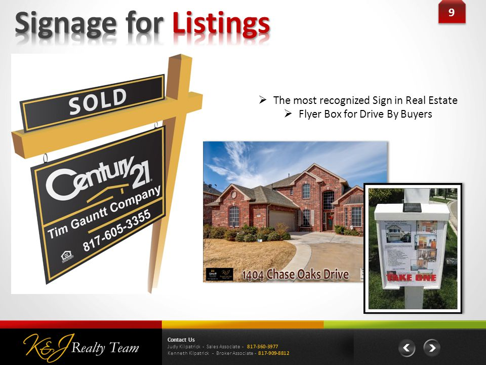 9 9 Contact Us Judy Kilpatrick - Sales Associate Kenneth Kilpatrick - Broker Associate  The most recognized Sign in Real Estate  Flyer Box for Drive By Buyers