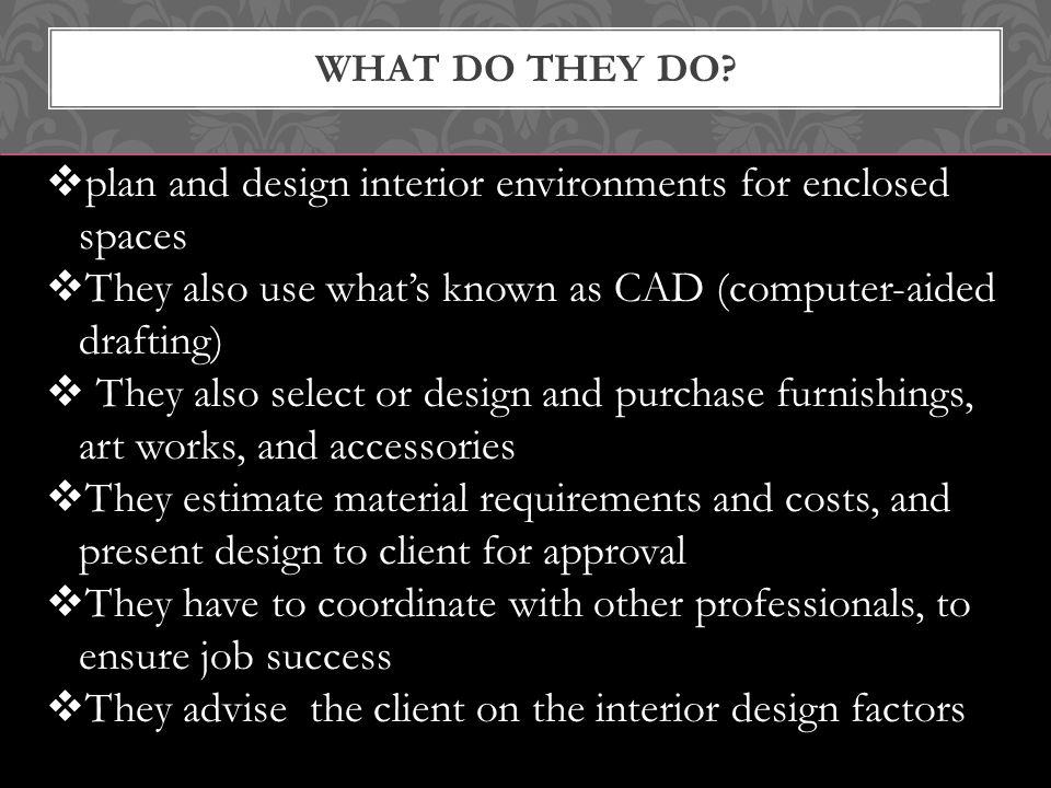ABOUT THE JOB Plan Design Furnish Interiors Of