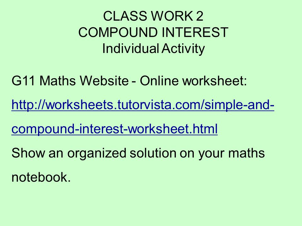 COMPOUND INTEREST Since this section involves what can happen to – Compound Interest Worksheet