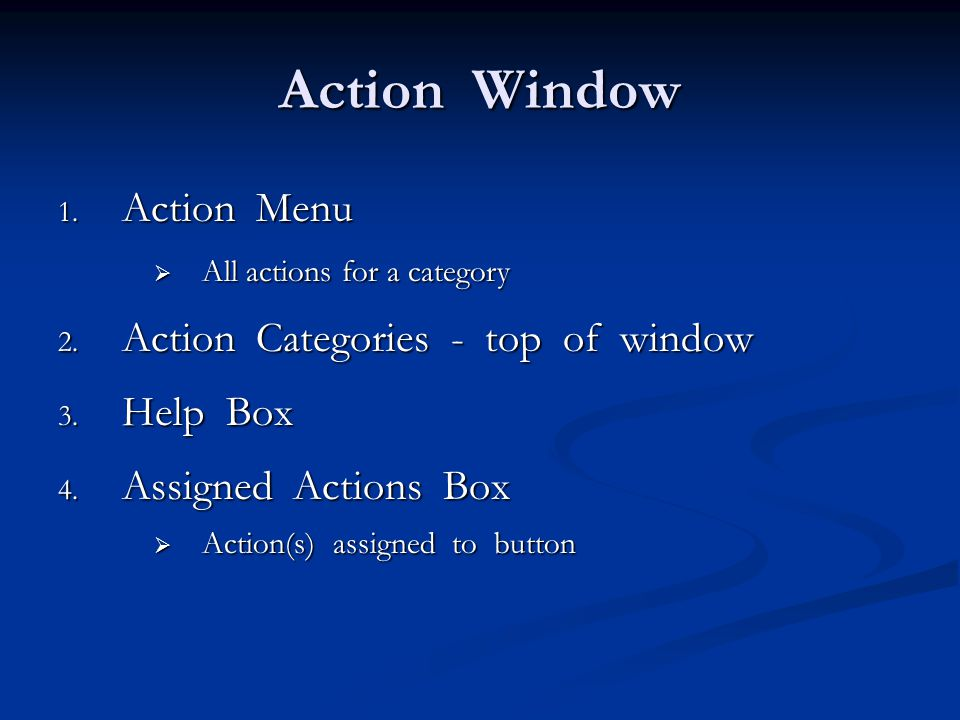 Action Window 1. Action Menu  All actions for a category 2.