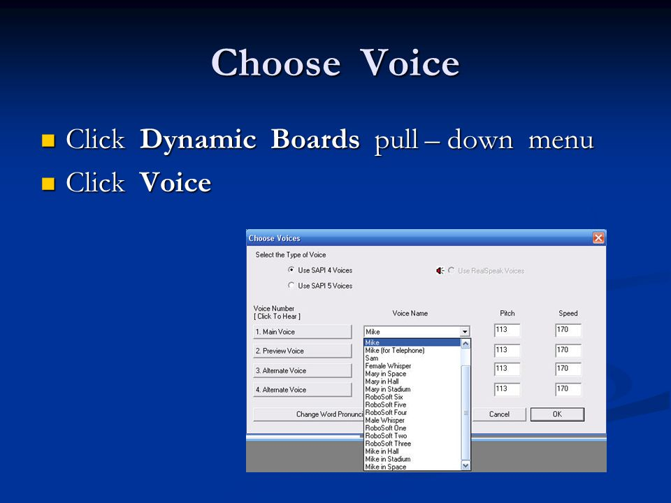 Choose Voice Click Dynamic Boards pull – down menu Click Dynamic Boards pull – down menu Click Voice Click Voice