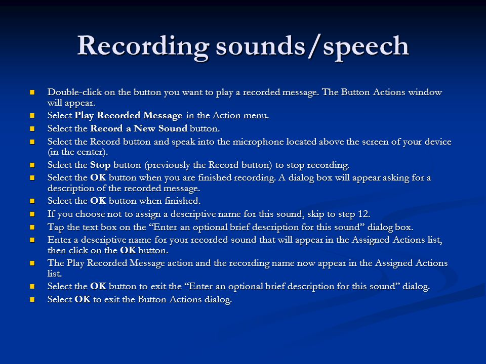 Recording sounds/speech Double-click on the button you want to play a recorded message.