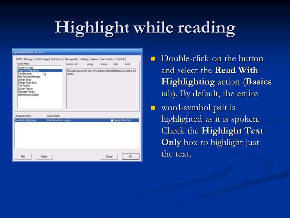 Highlight while reading Double-click on the button and select the Read With Highlighting action (Basics tab).