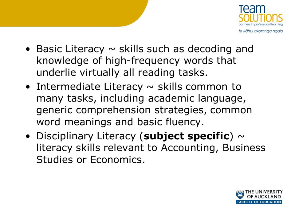 Basic Literacy ~ skills such as decoding and knowledge of high-frequency words that underlie virtually all reading tasks.