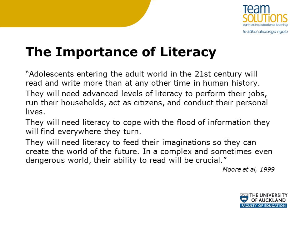 The Importance of Literacy Adolescents entering the adult world in the 21st century will read and write more than at any other time in human history.