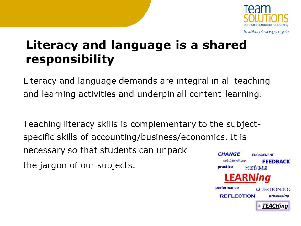 Literacy and language is a shared responsibility Literacy and language demands are integral in all teaching and learning activities and underpin all content-learning.