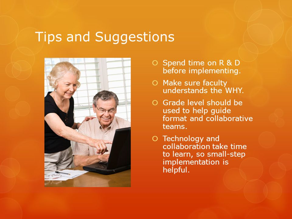 Tips and Suggestions  Spend time on R & D before implementing.