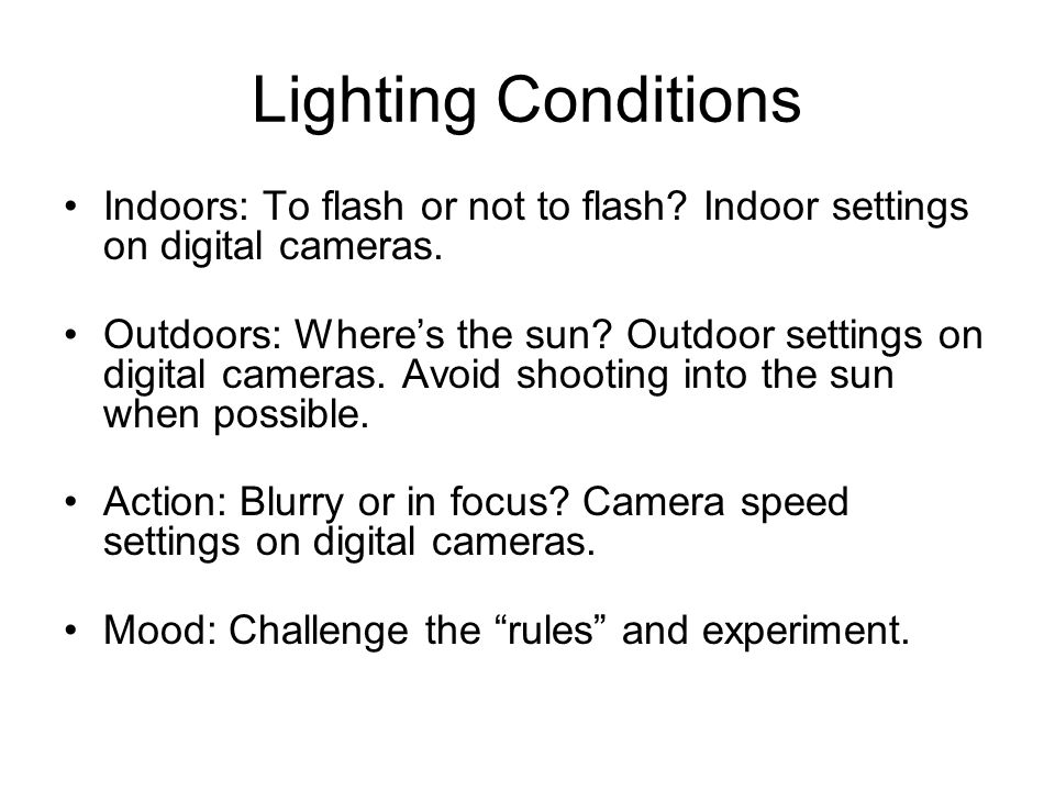 Lighting Conditions Indoors: To flash or not to flash.