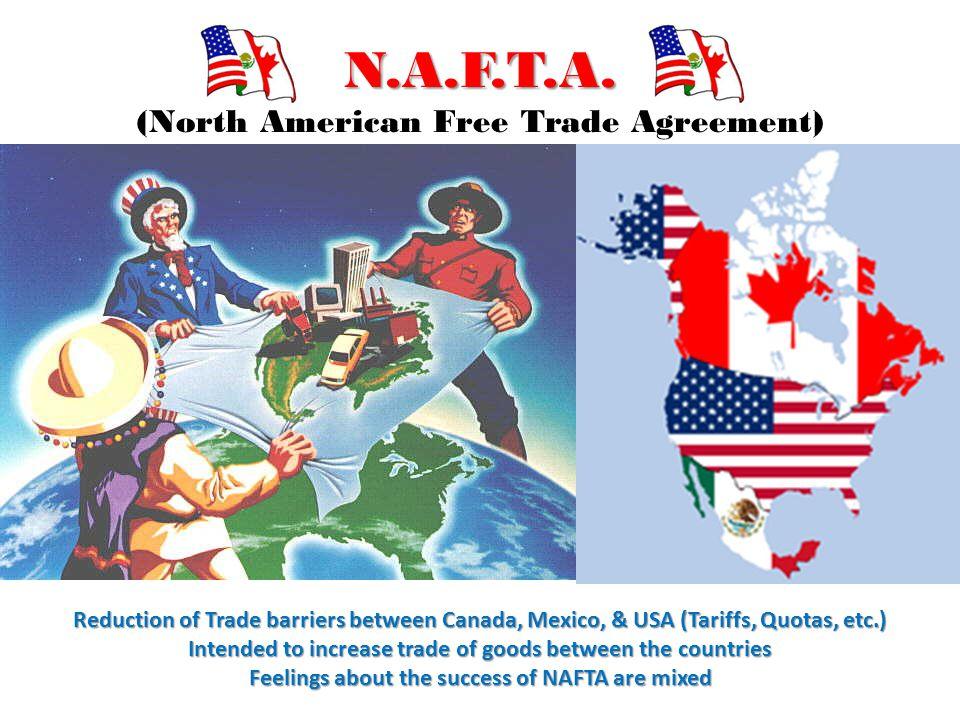 N.A.F.T.A. N.A.F.T.A. (North American Free Trade Agreement ...