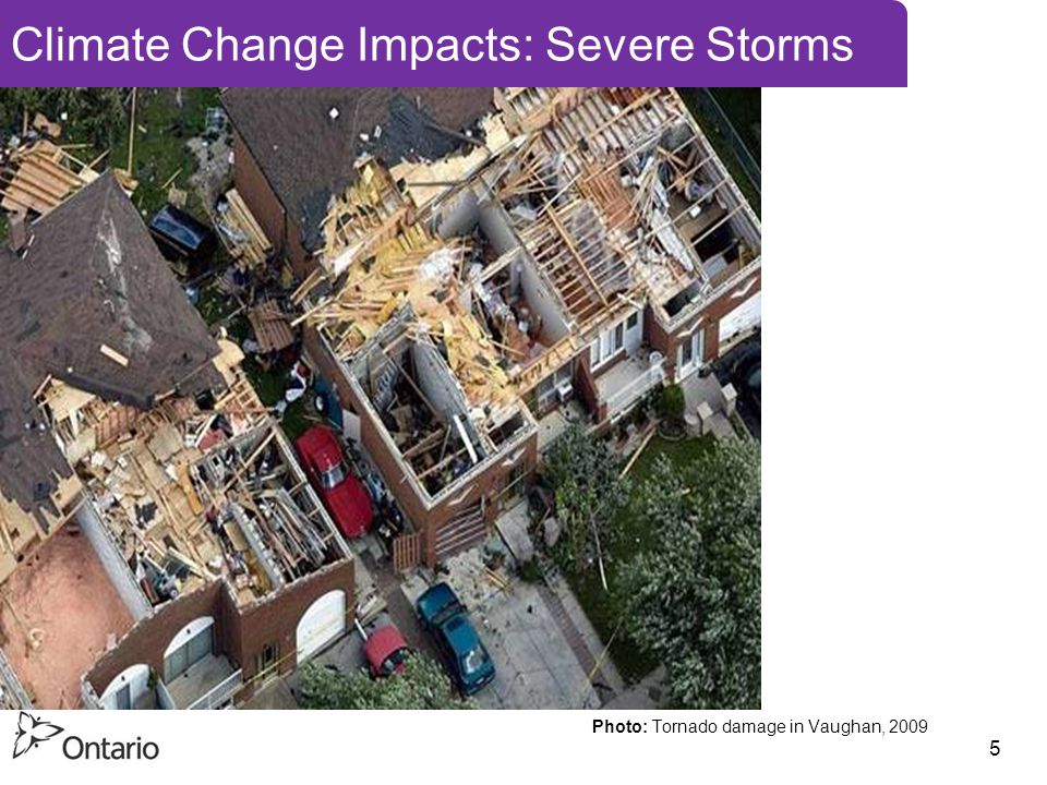 5 Climate Change Impacts: Severe Storms Photo: Tornado damage in Vaughan, 2009