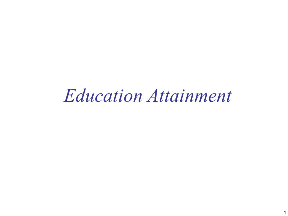1 Education Attainment