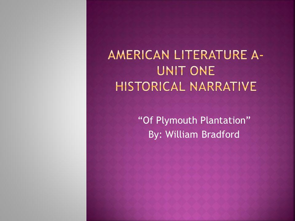 What was William Bradford's purpose in writing