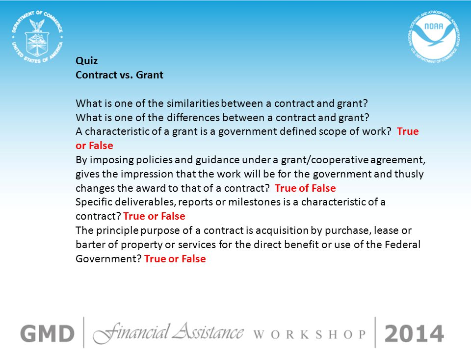 Quiz Contract vs. Grant What is one of the similarities between a contract and grant.