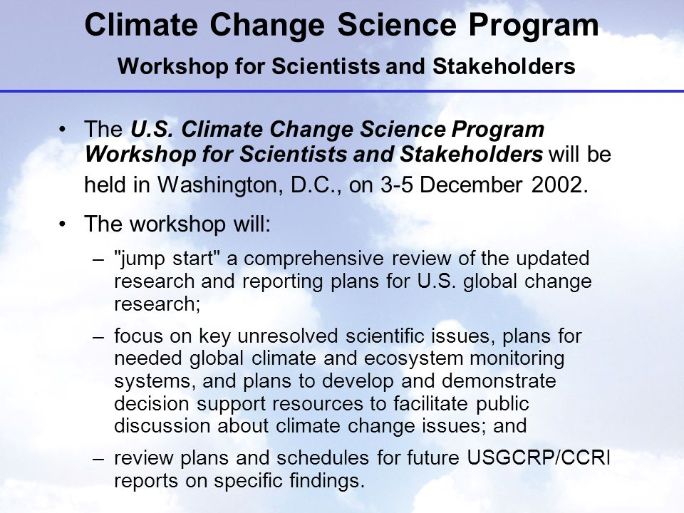 Climate Change Science Program Workshop for Scientists and Stakeholders The U.S.