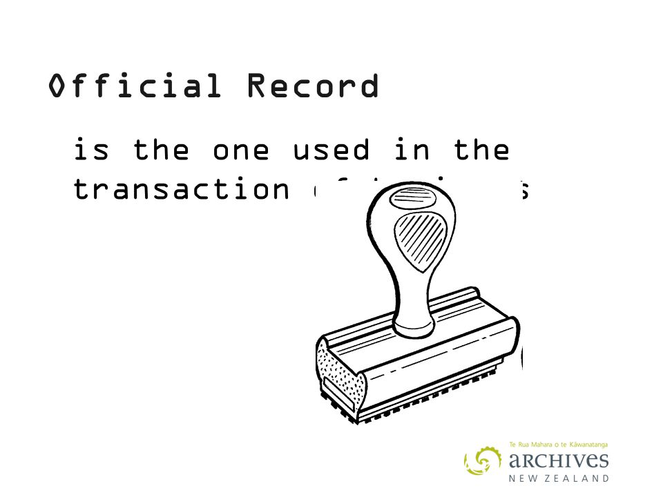 Official Record is the one used in the transaction of business