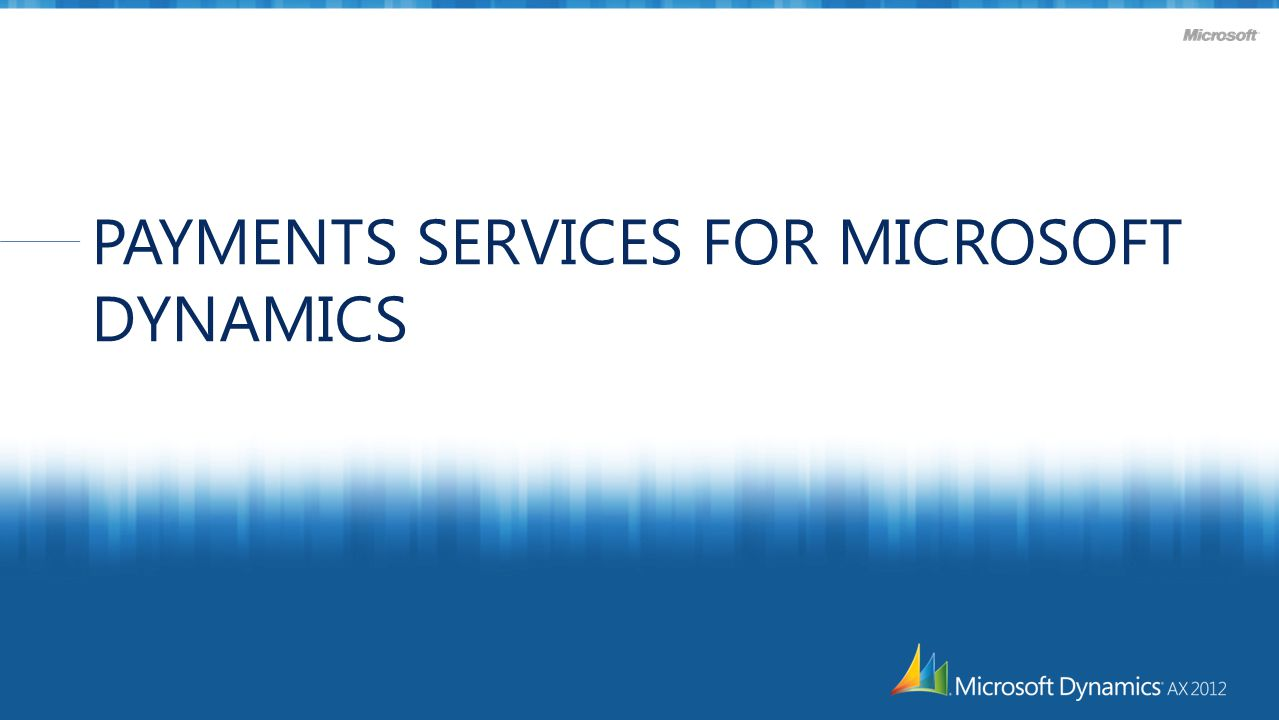 PAYMENTS SERVICES FOR MICROSOFT DYNAMICS