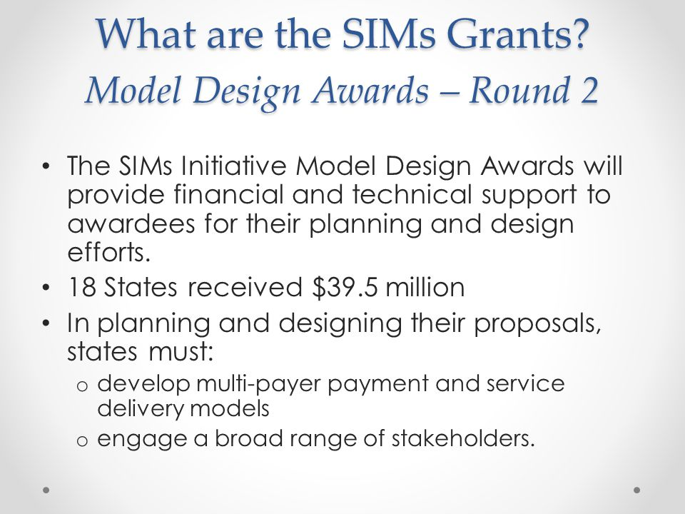 What are the SIMs Grants.