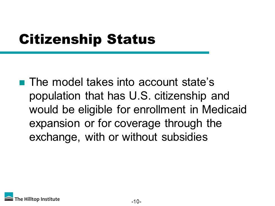 Citizenship Status The model takes into account state's population that has U.S.