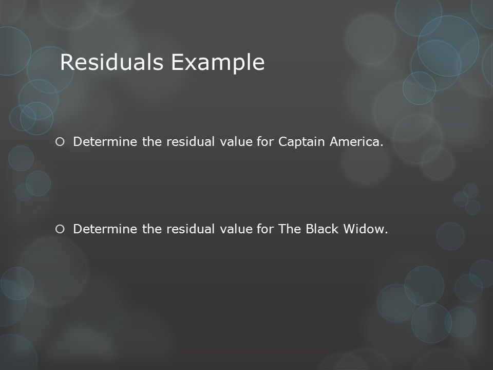 Residuals Example  Determine the residual value for Captain America.