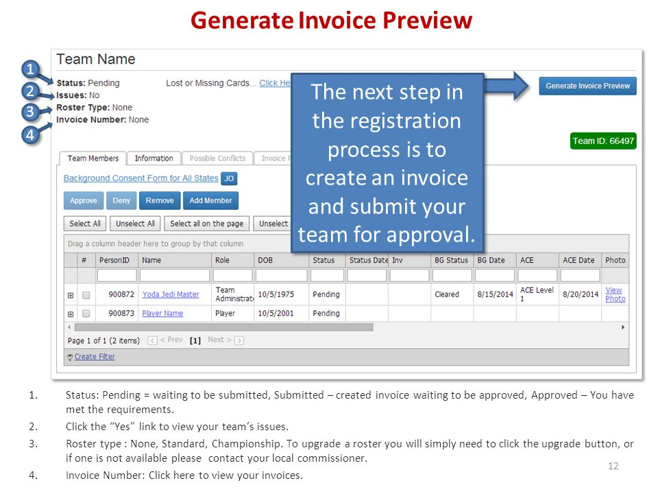 Generate Invoice Preview The next step in the registration process is to create an invoice and submit your team for approval.